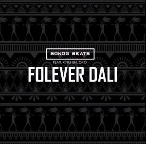 Bongo Beats ft Unjoko Folever Dali Mposa.co .za  300x297 - Bongo Beats ft Unjoko – Folever Dali