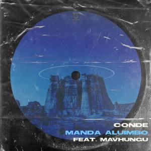 Conde – Manda Aluimbo Ft. Mavhungu Extended Hiphopza Mposa.co .za  - Conde – Manda Aluimbo Ft. Mavhungu (Extended)