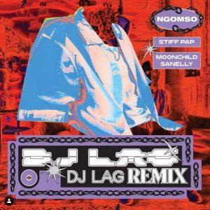 DJ Lag Ngomso Remix Mp3 Download