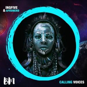 InQfive & AfroNerd Calling Voices Mp3 Download
