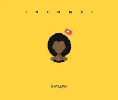 Kaylow – Intombi Mp3 download