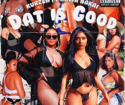 Kurzca - Dat Is Good ft. Nadia Nakai