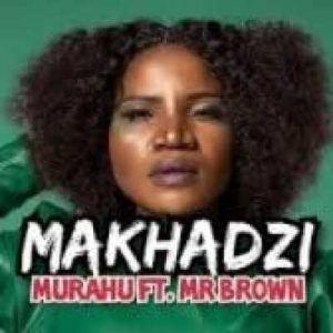 Makhadzi – Murahu Ft. Mr Brown Hiphopza Mposa.co .za  300x300 - Makhadzi – Murahu Ft. Mr Brown
