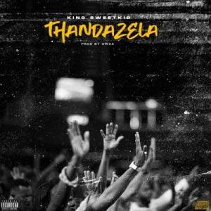01 Thandazela mp3 image Mposa.co .za  300x300 - King Sweetkid – Thandazela