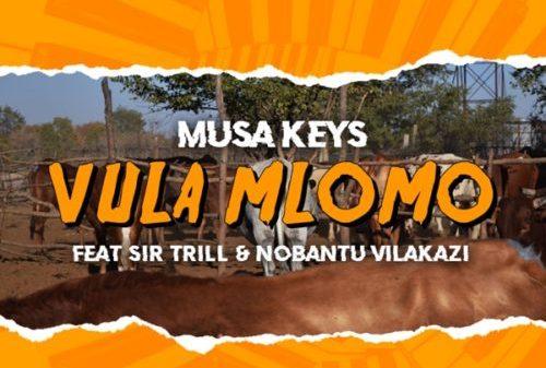 Musa Keys - Vula Mlomo ft. Sir Trill & Nobantu Vilakazi