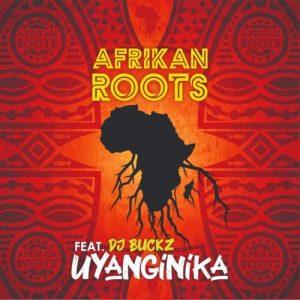 Afrikan Roots uYanginika feat Dj Buckz mp3 image Mposa.co .za  300x300 - Afrikan Roots – uYanginika ft. DJ Buckz