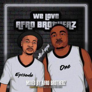 Afro Brotherz Mixtape Episode One mp3 image Mposa.co .za  300x300 - Afro Brotherz – We Love Afro Brotherz Mixtape (Episode One)