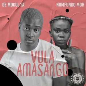 De Mogul SA – Vula Amasango Ft. Nomfundo Moh Mposa.co .za  300x300 - De Mogul SA – Vula Amasango ft. Nomfundo Moh