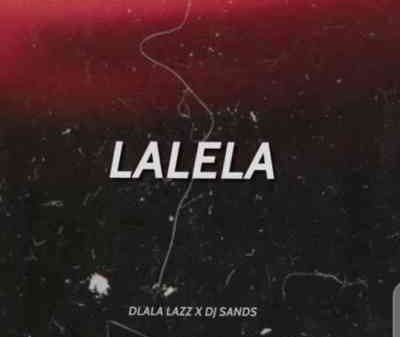 Dlala Lazz & DJ Sands – Lalela Mp3 download