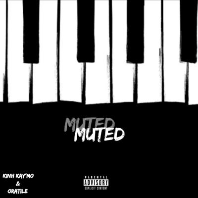KinH KaY'Mo & Oratile – Muted Mp3 download