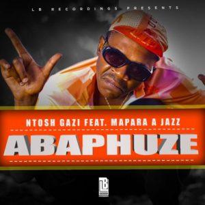 Ntosh Gazi ABAPHUZE feat Mapara A Jazz mp3 image Mposa.co .za  300x300 - Ntosh Gazi – ABAPHUZE ft. Mapara A Jazz
