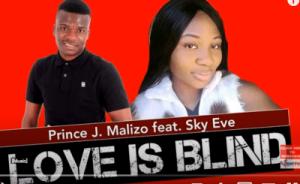 Prince J. Malizo – Love Is Blind Ft. Sky Eve Hiphopza Mposa.co .za  300x184 - Prince J. Malizo – Love Is Blind Ft. Sky Eve