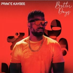 Prince Kaybee – Better Days Hiphopza 1 Mposa.co .za  300x300 - Prince Kaybee – Soul According To Drums Ft. Fikile & VibeTribe