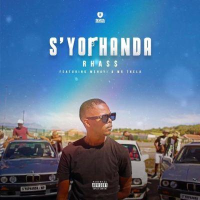 Rhass – S'yophanda Ft. Mshayi & Mr Thela Mp3 downlaod