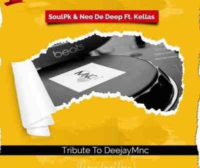 SoulPk & Neo De Deep – Tribute To DeejayMNC Ft. Kellas Mp3 download