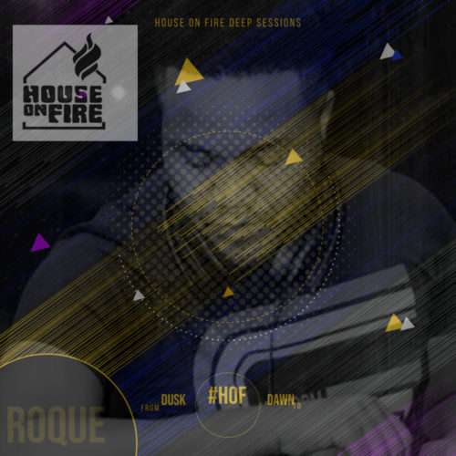 Roque - House On Fire Deep Sessions 11