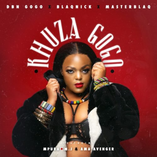 DBN Gogo, Blaqnick & MasterBlaq - Khuza Gogo ft. Mpura, AmaAvenger & M.J (Official)