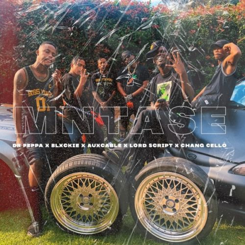 Dr Peppa - Mntase ft. Blxckie, Chang Cello, Aux Cable & Lord Script