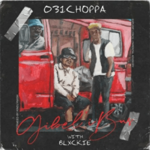 031Choppa – Gibelibus Ft. Blxckie Hiphopza Mposa.co .za  300x300 - 031Choppa – Gibel'ibus Ft. Blxckie