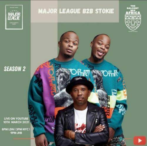 Major League & DJ Stokie - Amapiano Live Balcony Mix Africa B2B (S2 EP9)