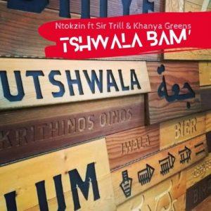 Ntokzin Tshwala Bam feat Khanya Greens Sir Trill mp3 image Mposa.co .za  300x300 - Ntokzin – Tshwala Bam ft. Khanya Greens & Sir Trill