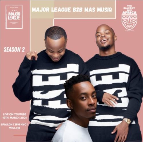 Major League & Mas Musiq – Amapiano Live Balcony Mix Africa B2B