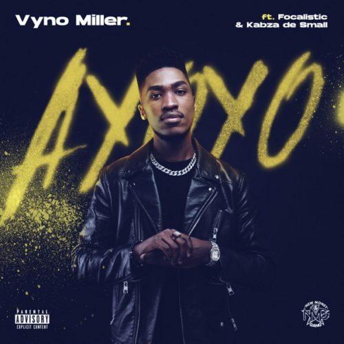 Vyno Miller - Ayoyo ft. Focalistic & Kabza De Small