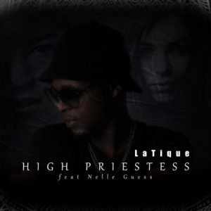 01 High Priestess feat  Nelle Guess mp3 image Mposa.co .za  300x300 - LaTique – High Priestess ft. Nelle Guess