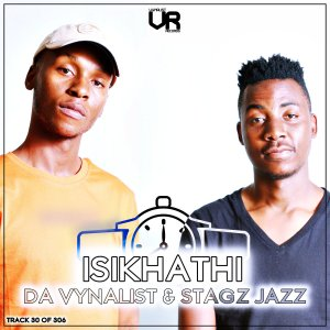 Da Vynalist Stagz Jazz – Isikhathi Hiphopza Mposa.co .za  - Da Vynalist & Stagz Jazz – Isikhathi