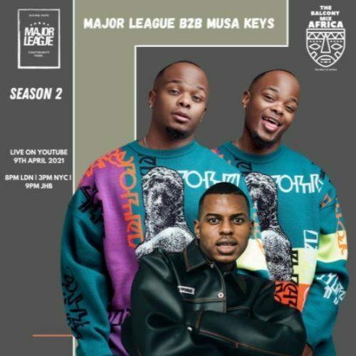 Major League & Musa Keys – Amapiano Live Balcony Mix Africa B2B (S2 EP 11)