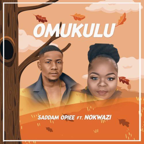 Saddamopiee – Omukulu ft. Nokwazi