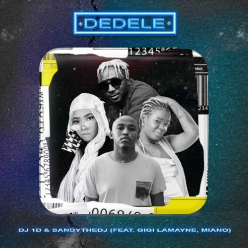 DJ 1D & Sandythedj - Dedele ft. Gigi Lamayne & Miano