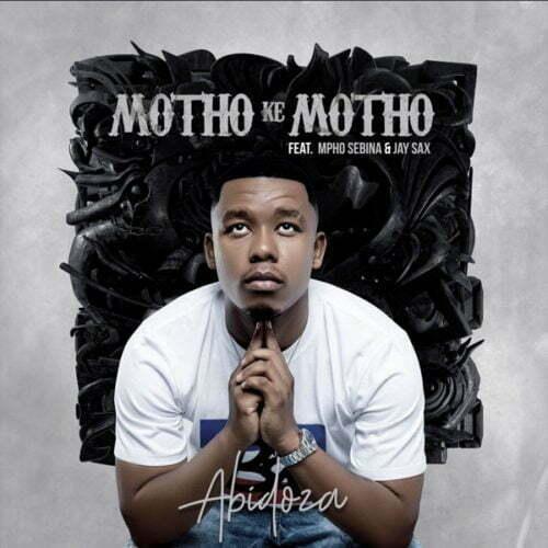 Abidoza - Motho Ke Motho Ka Batho ft. Mpho Sebina & Jay Sax
