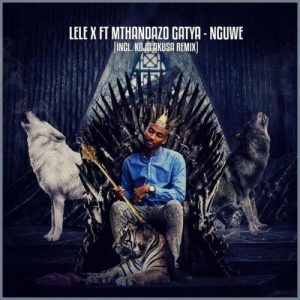 Lele X Mthandazo Gatya Nguwe Original Mix mp3 image Mposa.co .za  300x300 - Lele X & Mthandazo Gatya – Nguwe (Original Mix)