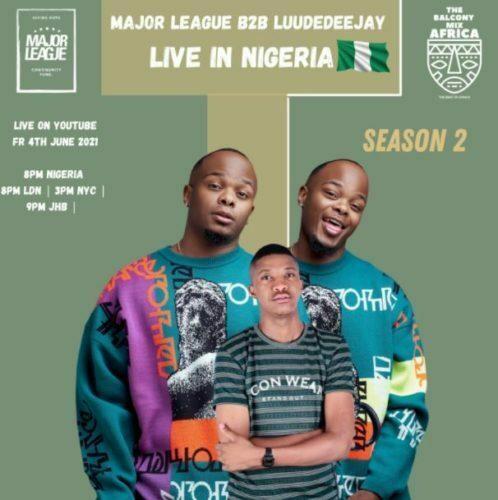 Major League & LuuDadeejay – Amapiano Live Balcony Mix Africa B2B (S2 EP17)