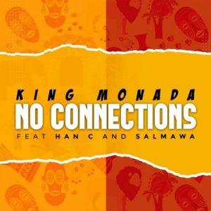 NC 300x300 - King Monada – No Connections ft. Han C & Salmawa