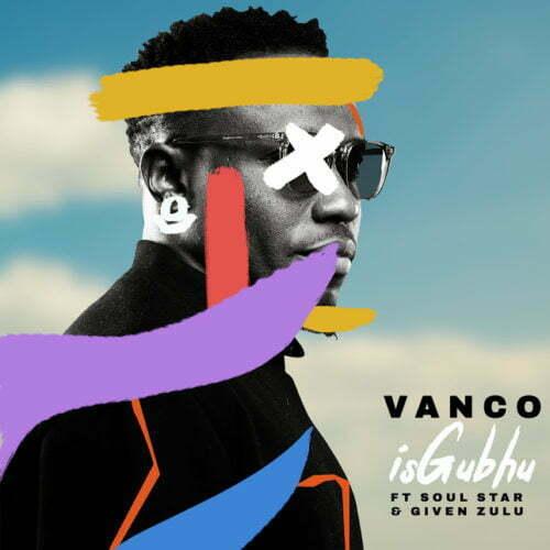 Vanco - iSghubu ft. Soul Star & Given Zulu