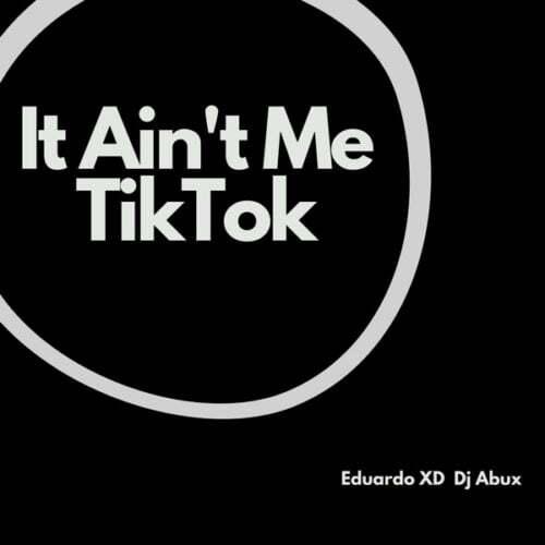 Eduardo XD - It Ain't Me TikTok (Remix) ft. DJ Abux